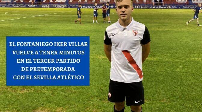 El fontaniego Iker Villar vuelve a tener minutos en el tercer partido de pretemporada con el Sevilla Atlético
