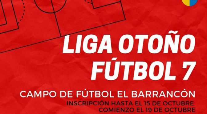 La Liga Otoño deFútbol 7arranca elpróximo 19 de octubre ¡INSCRÍBETE!