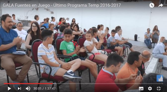 GALA Fuentes en Juego – Último Programa Temp 2016-2017
