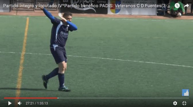 (vídeo) Partido íntegro y locutado del IVº Partido benéfico PADIS: Veteranos C.D. Fuentes (3-3) Veteranos Real Betis