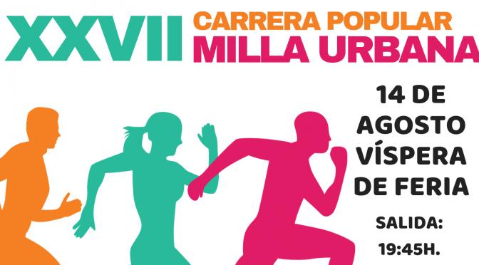 XXVIIº Carrera Popular Milla Urbana, próximo (14/08), ¡inscríbete!