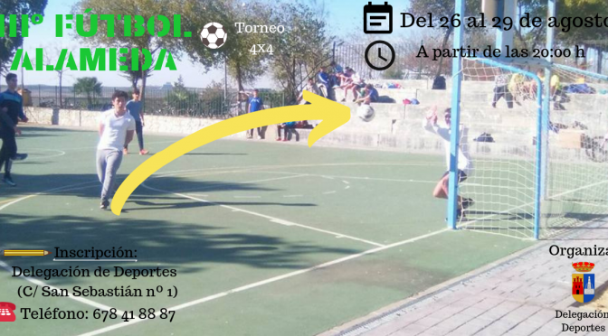 IIIº TorneoFútbol Alameda 4×4, del 26 al 29 de agosto ¡inscríbete!